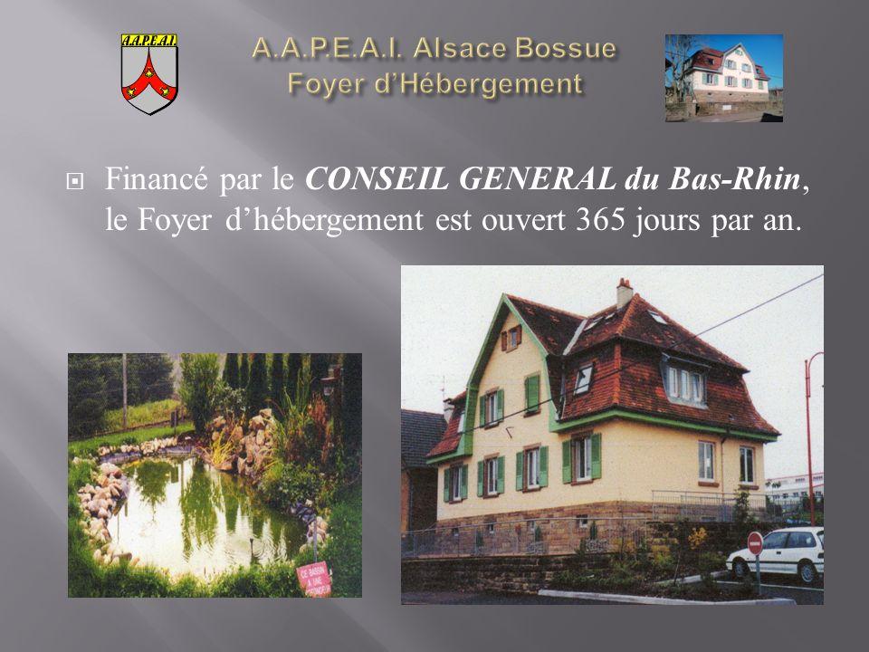Financé par le CONSEIL GENERAL du Bas-Rhin, le Foyer dhébergement est ouvert 365 jours par an.