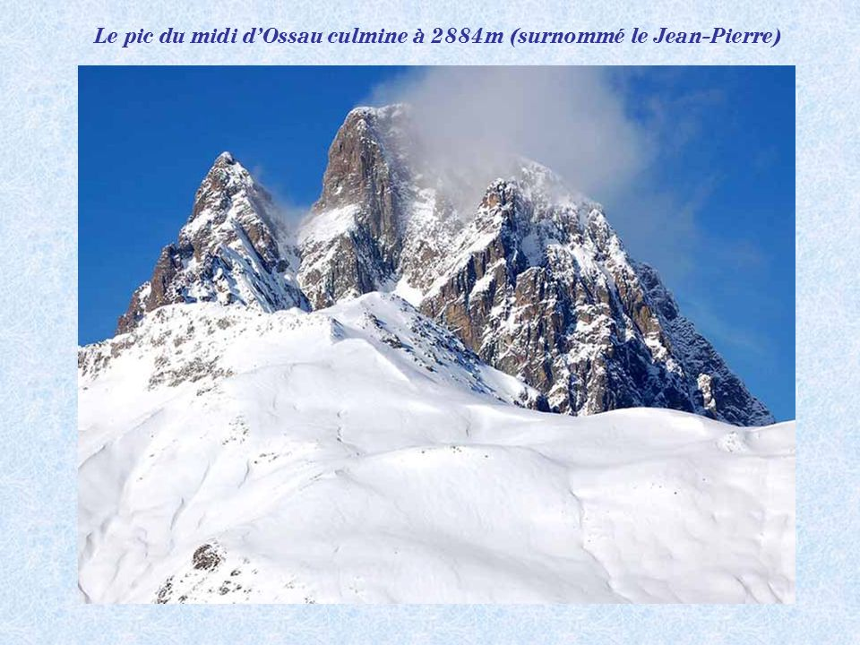 Des grands espaces, des Hautes-Pyrénées aux vallées profondes de la vallée dOssau et dAspe jusquaux Pays Basque, la neige prend ici et là du caractère