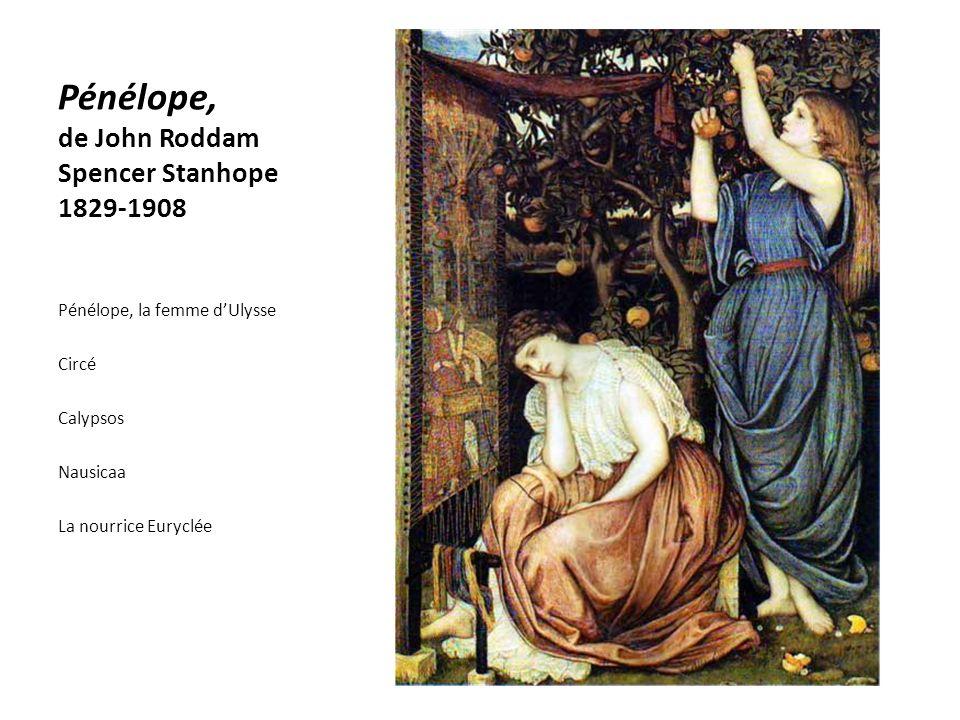 Pénélope, de John Roddam Spencer Stanhope 1829-1908 Pénélope, la femme dUlysse Circé Calypsos Nausicaa La nourrice Euryclée