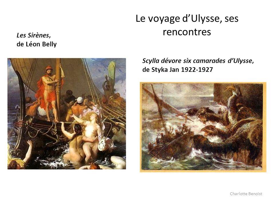 Le voyage dUlysse, ses rencontres Les Sirènes, de Léon Belly Scylla dévore six camarades dUlysse, de Styka Jan 1922-1927 Charlotte Benoist