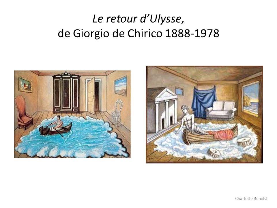 Le retour dUlysse, de Giorgio de Chirico 1888-1978 Charlotte Benoist