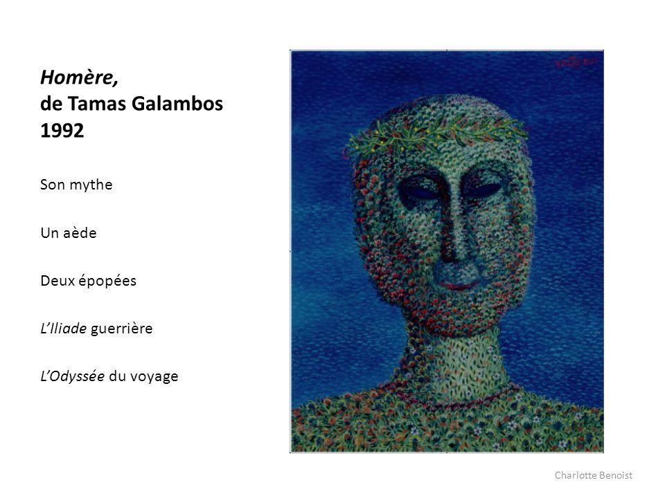 Homère, de Tamas Galambos 1992 Son mythe Un aède Deux épopées LIliade guerrière LOdyssée du voyage Charlotte Benoist