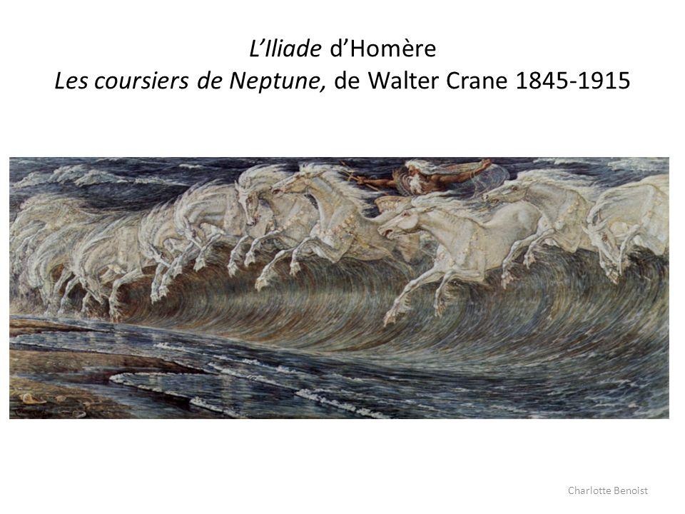 LIliade dHomère Les coursiers de Neptune, de Walter Crane 1845-1915 Charlotte Benoist