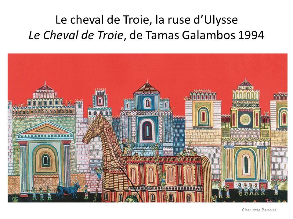Le cheval de Troie, la ruse dUlysse Le Cheval de Troie, de Tamas Galambos 1994 Charlotte Benoist