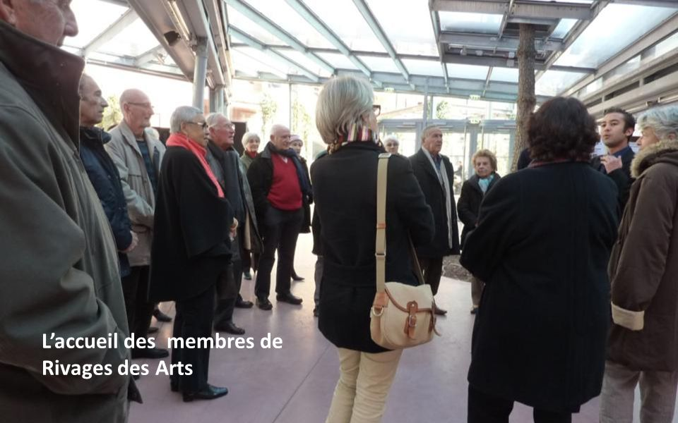 Laccueil des membres de RIVAGES DES ARTS pour la visite Laccueil des membres de Rivages des Arts