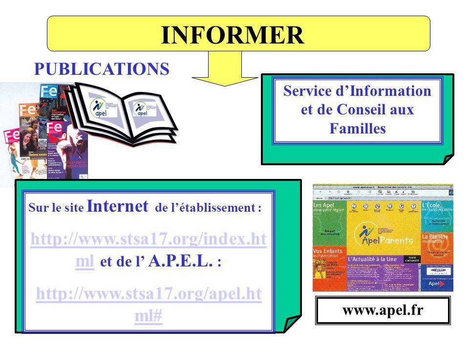 INFORMER PUBLICATIONS Service dInformation et de Conseil aux Familles Sur le site Internet de létablissement : http://www.stsa17.org/index.ht mlhttp:/