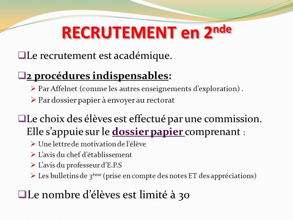 RECRUTEMENT en 2 nde Le recrutement est académique.