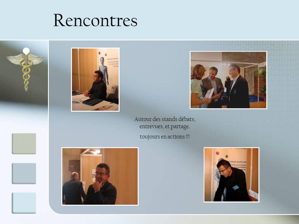 Rencontres Autour des stands débats, entrevues, et partage. toujours en actions !!!