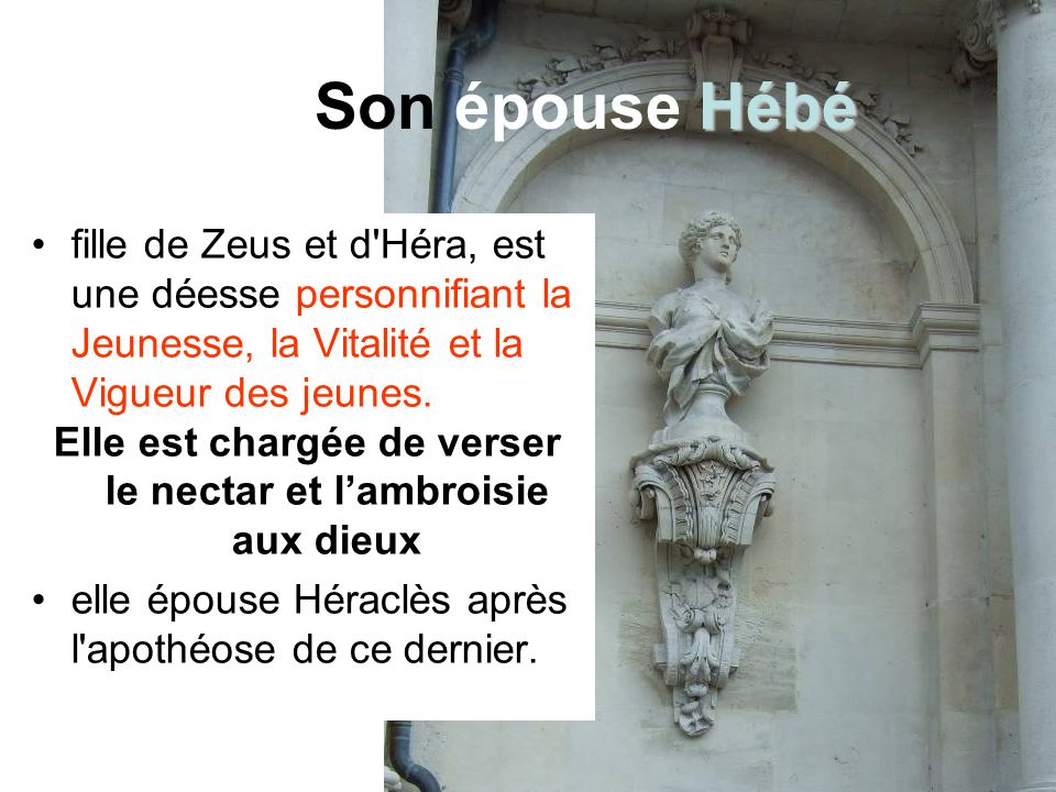 se distingue par le nombre de ses hauts faits Les plus connus sont les Douze Travaux, entrepris sur l ordre d Eurysthée.
