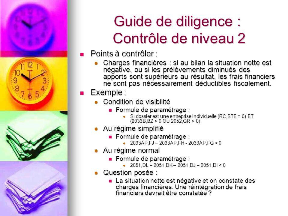 Guide de diligence : Contrôle de niveau 2 Points à contrôler : Points à contrôler : Charges financières : si au bilan la situation nette est négative,