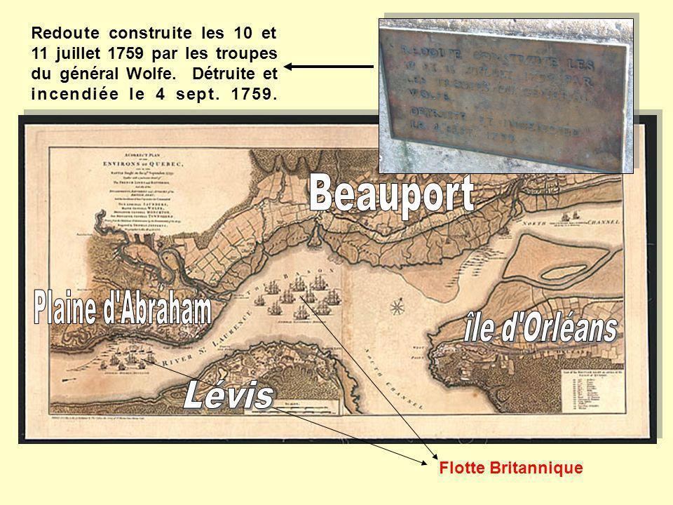 Flotte Britannique Redoute construite les 10 et 11 juillet 1759 par les troupes du général Wolfe. Détruite et incendiée le 4 sept. 1759.