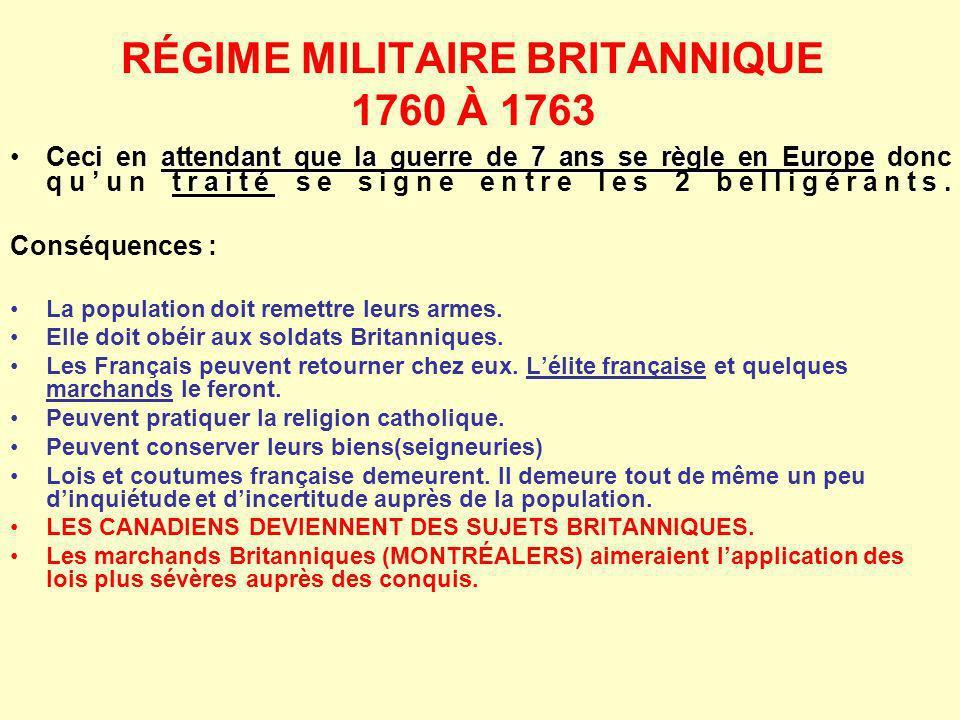 RÉGIME MILITAIRE BRITANNIQUE 1760 À 1763 attendant que la guerre de 7 ans se règle en Europe traitéCeci en attendant que la guerre de 7 ans se règle e