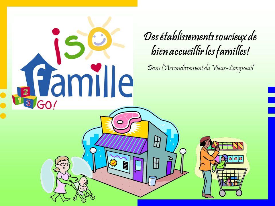 Des établissements soucieux de bien accueillir les familles! Dans lArrondissement du Vieux-Longueuil