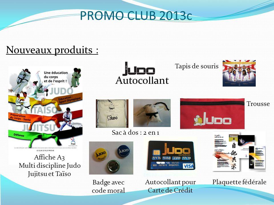 Nouveaux produits : Autocollant Affiche A3 Multi discipline Judo Jujitsu et Taïso Tapis de souris Sac à dos : 2 en 1 Trousse Badge avec code moral Aut