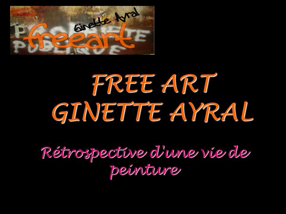 Ginette AYRAL Expositions : 2000 Salon de Thau à Frontignan, Invitée d'Honneur 1999 Grand Prix du Palais de La Grande Motte 1999 Ciné Garage Sète 1999