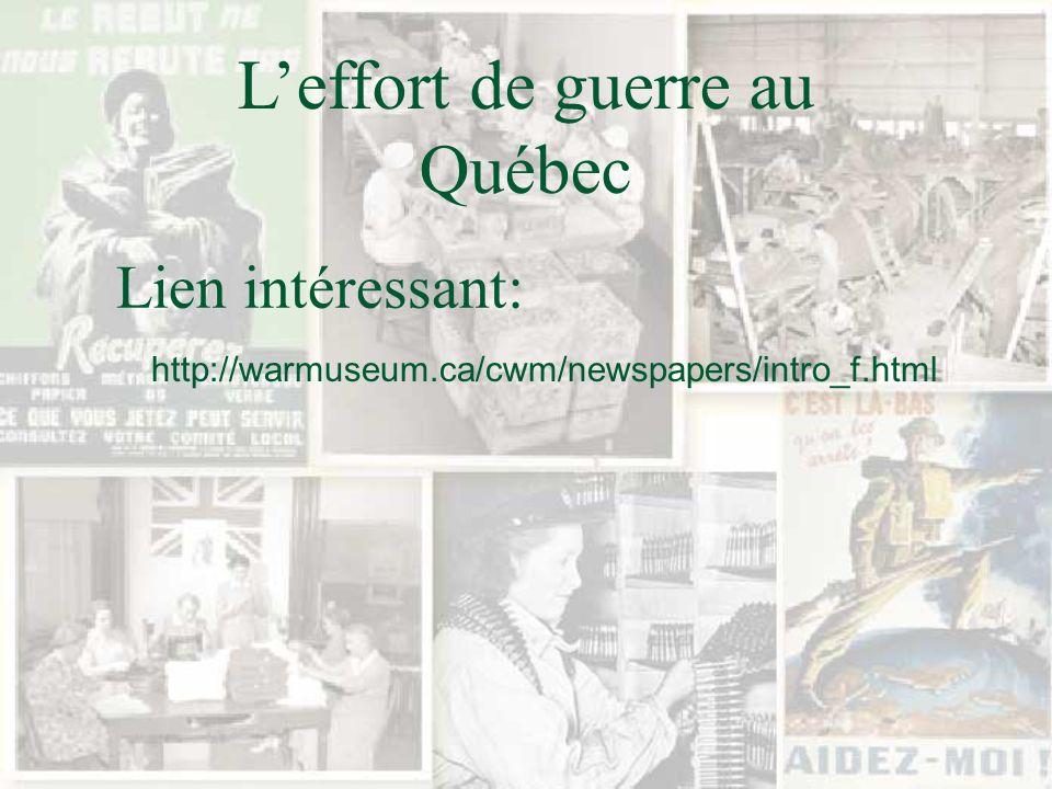 Leffort de guerre au Québec Lien intéressant: http://warmuseum.ca/cwm/newspapers/intro_f.html