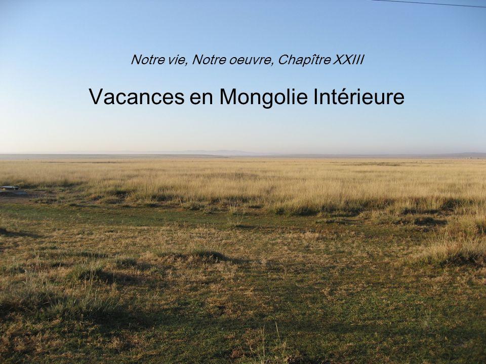 Notre vie, Notre oeuvre, Chapître XXIII Vacances en Mongolie Intérieure