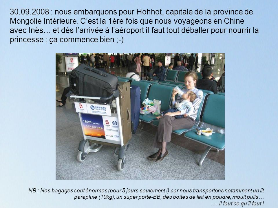 30.09.2008 : nous embarquons pour Hohhot, capitale de la province de Mongolie Intérieure.