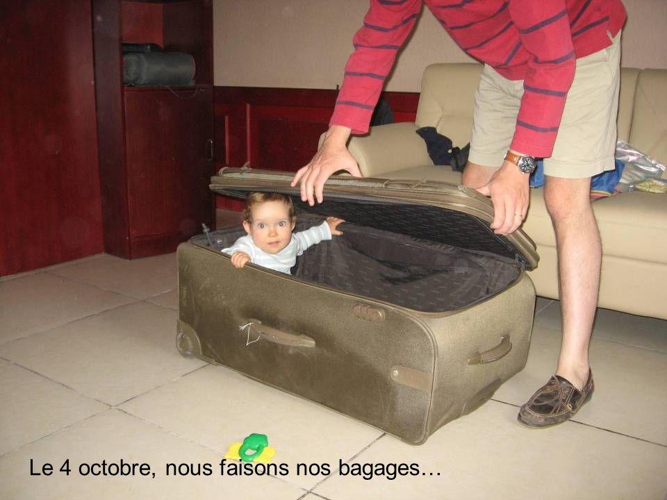 Le 4 octobre, nous faisons nos bagages…