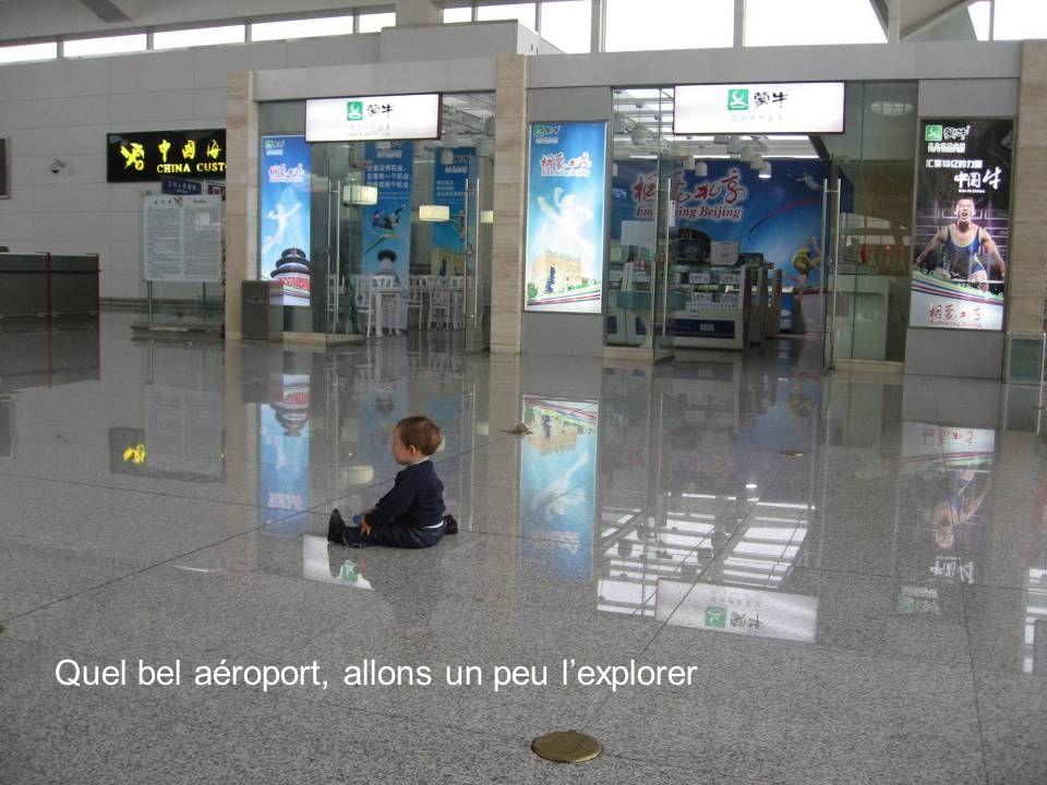 Quel bel aéroport, allons un peu lexplorer