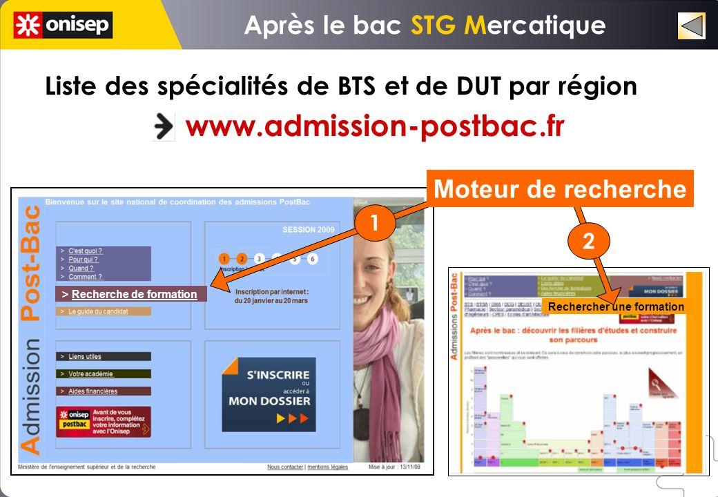 > Recherche de formation Liste des spécialités de BTS et de DUT par région www.admission-postbac.fr Rechercher une formation Moteur de recherche 1 2 A