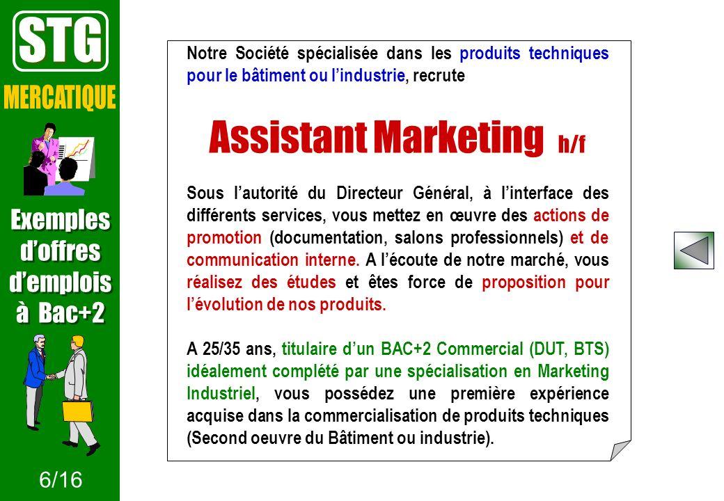 Notre Société spécialisée dans les produits techniques pour le bâtiment ou lindustrie, recrute Assistant Marketing h/f Sous lautorité du Directeur Gén