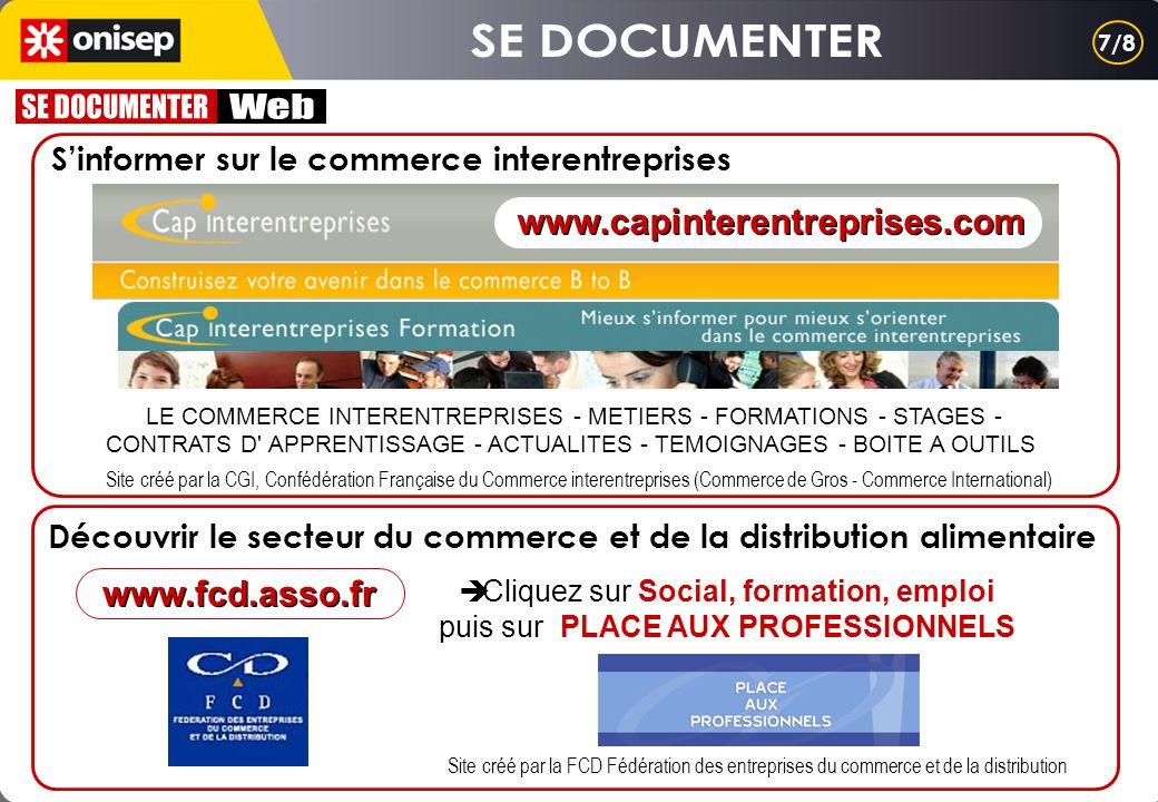7/8 Sinformer sur le commerce interentreprises Site créé par la CGI, Confédération Française du Commerce interentreprises (Commerce de Gros - Commerce