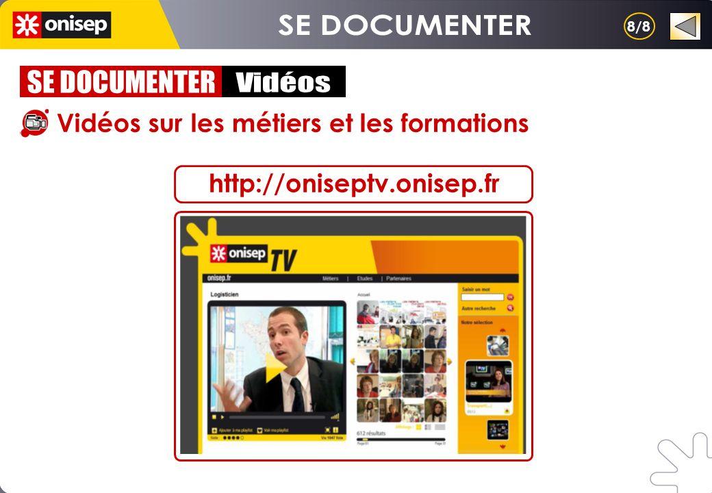 Vidéos sur les métiers et les formations http://oniseptv.onisep.fr 8/8