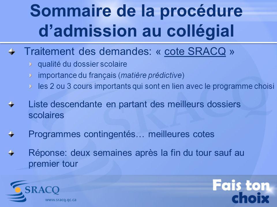 Traitement des demandes: « cote SRACQ » qualité du dossier scolaire importance du français (matière prédictive) les 2 ou 3 cours importants qui sont e