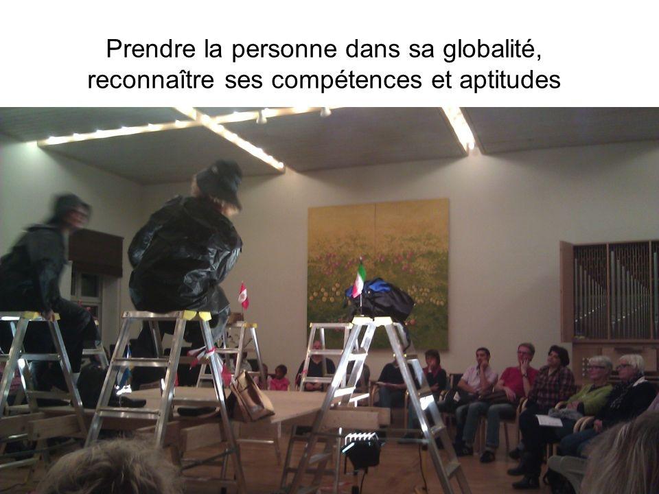 Prendre la personne dans sa globalité, reconnaître ses compétences et aptitudes