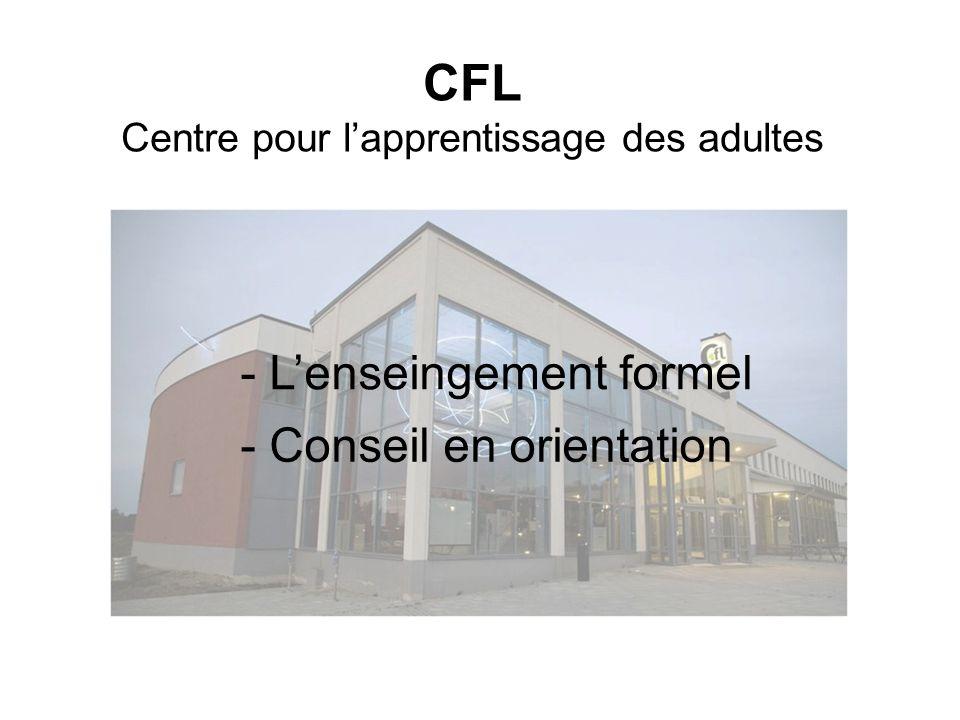 CFL Centre pour lapprentissage des adultes - Lenseingement formel - Conseil en orientation