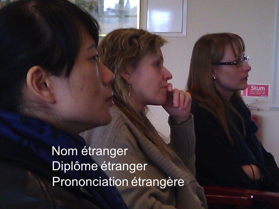 Nom étranger Diplôme étranger Prononciation étrangère