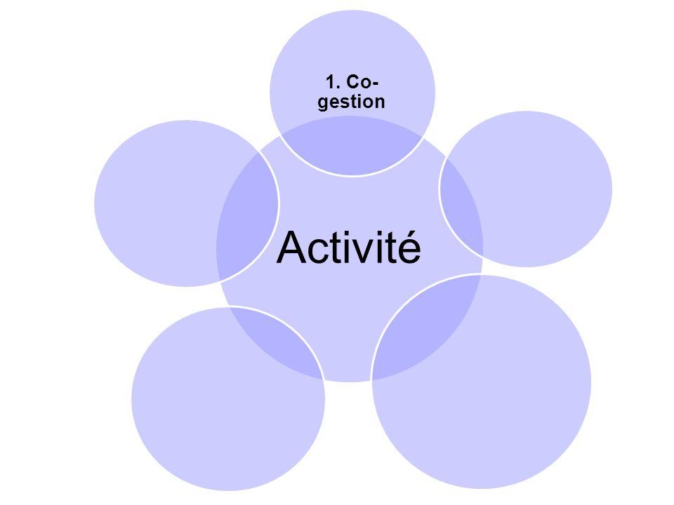 Activité 1. Co- gestion