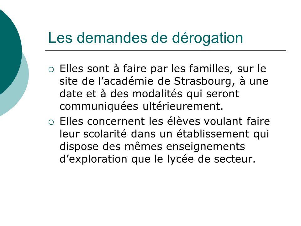 Les demandes de dérogation Elles sont à faire par les familles, sur le site de lacadémie de Strasbourg, à une date et à des modalités qui seront commu