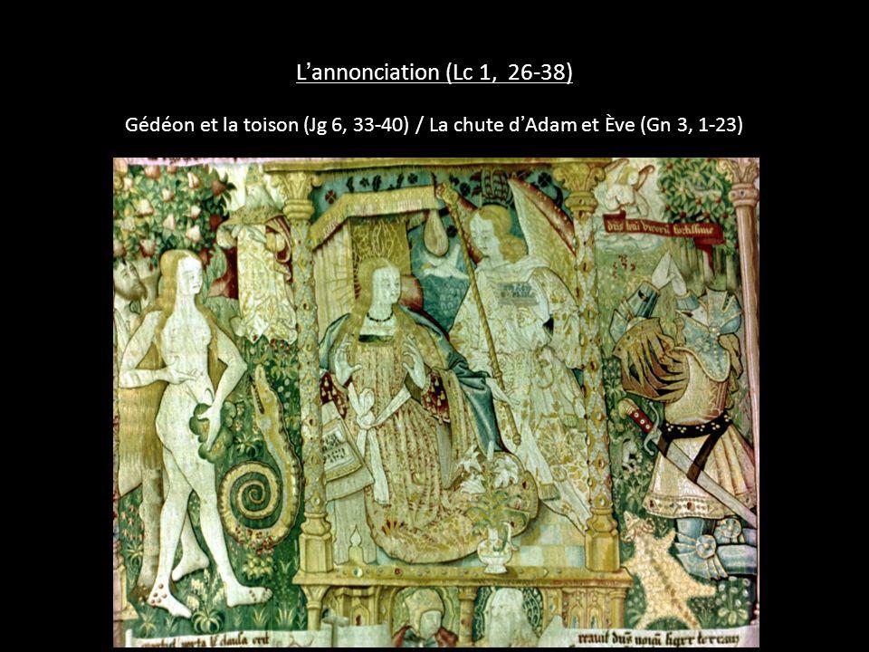 L annonciation (Lc 1, 26-38) Gédéon et la toison (Jg 6, 33-40) / La chute d Adam et Ève (Gn 3, 1-23)