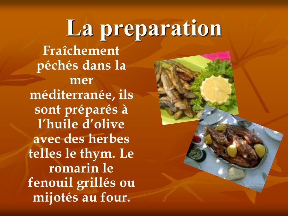La preparation Fraîchement péchés dans la mer méditerranée, ils sont préparés à lhuile dolive avec des herbes telles le thym. Le romarin le fenouil gr