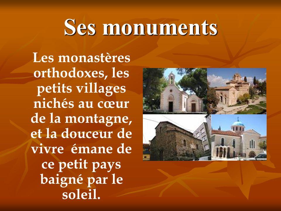Ses monuments Les monastères orthodoxes, les petits villages nichés au cœur de la montagne, et la douceur de vivre émane de ce petit pays baigné par l