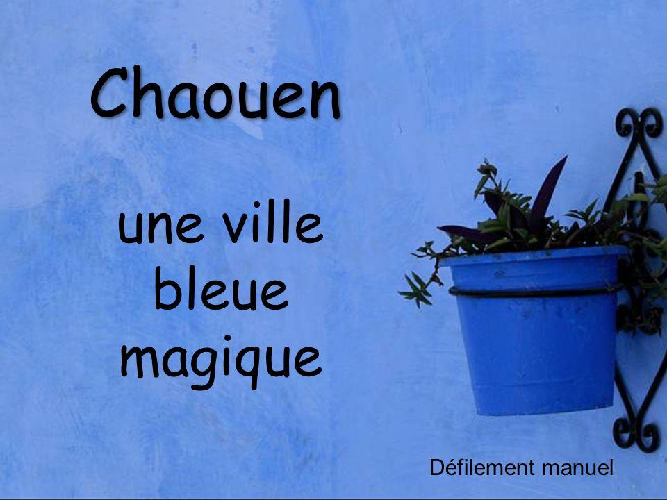 Chaouen Défilement manuel une ville bleue magique