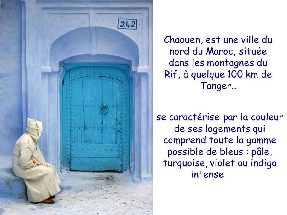 Chaouen, est une ville du nord du Maroc, située dans les montagnes du Rif, à quelque 100 km de Tanger..