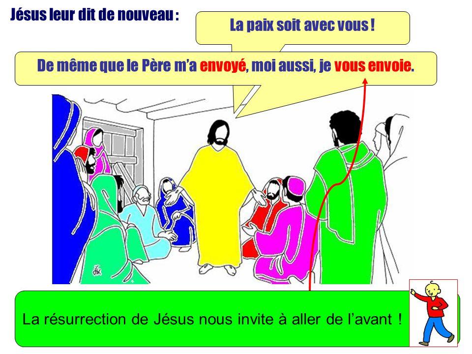 Jésus leur dit de nouveau : La paix soit avec vous ! De même que le Père ma envoyé, moi aussi, je vous envoie. La résurrection de Jésus nous invite à