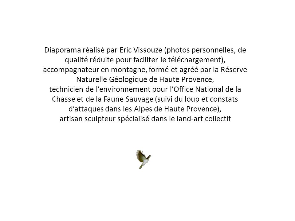 Diaporama réalisé par Eric Vissouze (photos personnelles, de qualité réduite pour faciliter le téléchargement), accompagnateur en montagne, formé et a