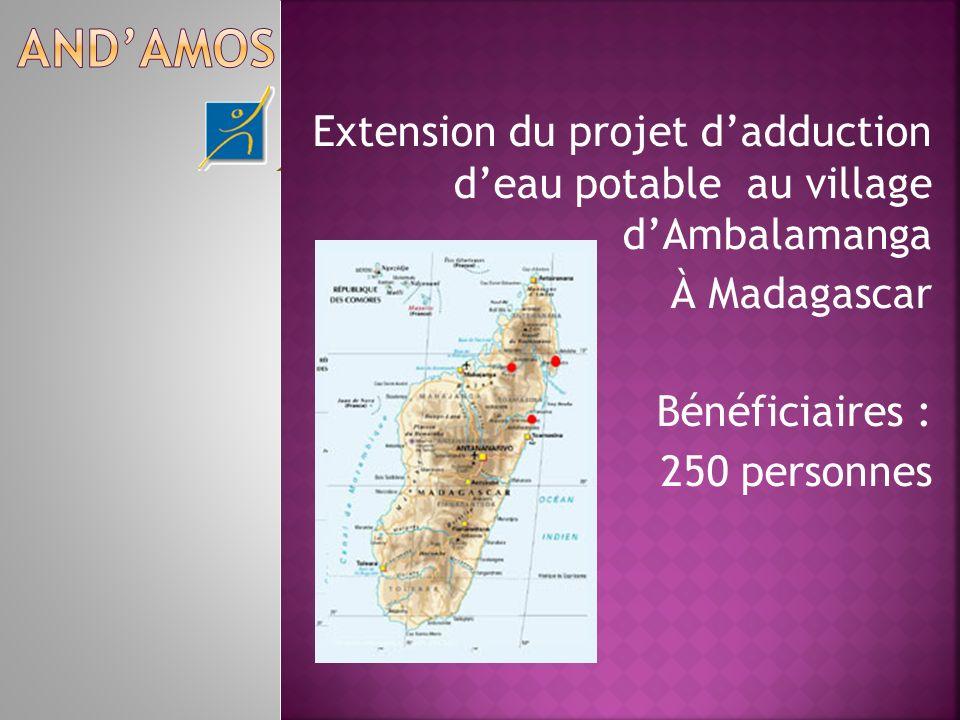 Extension du projet dadduction deau potable au village dAmbalamanga À Madagascar Bénéficiaires : 250 personnes