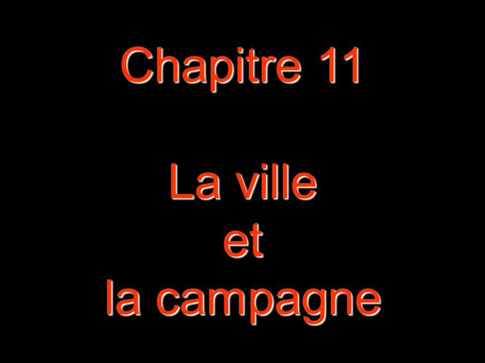 Chapitre 11 La ville et la campagne