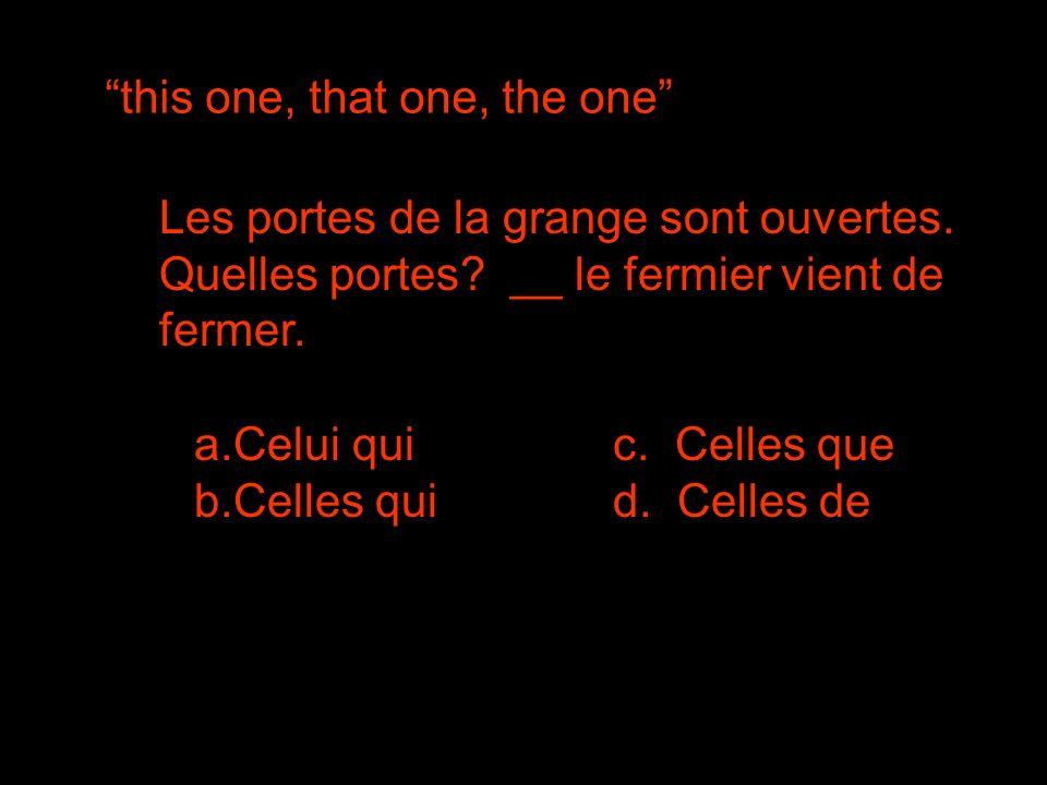this one, that one, the one Les portes de la grange sont ouvertes.