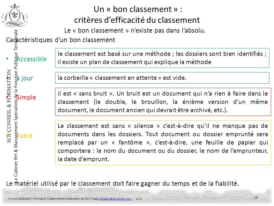 Vincent BOGAERS – Formation Classement et préparation de larchivage vbogaers@soi-conseil.com - 2013vbogaers@soi-conseil.com Un « bon classement » : cr