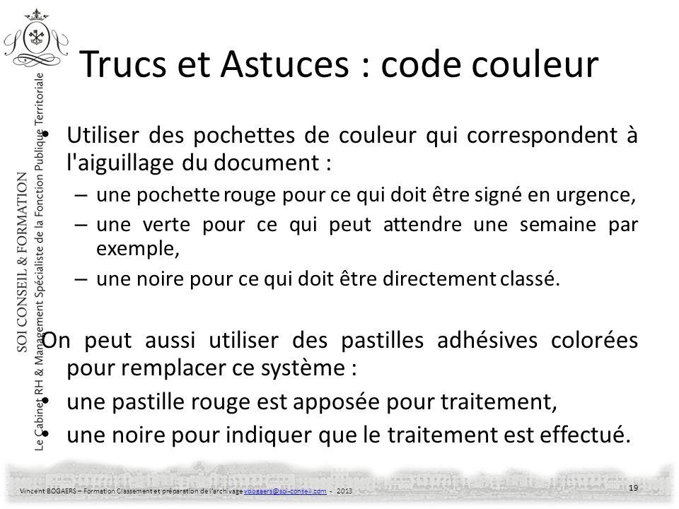 Vincent BOGAERS – Formation Classement et préparation de larchivage vbogaers@soi-conseil.com - 2013vbogaers@soi-conseil.com Trucs et Astuces : code co