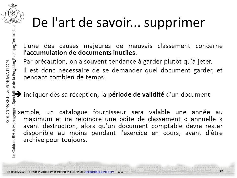 Vincent BOGAERS – Formation Classement et préparation de larchivage vbogaers@soi-conseil.com - 2013vbogaers@soi-conseil.com De l'art de savoir... supp