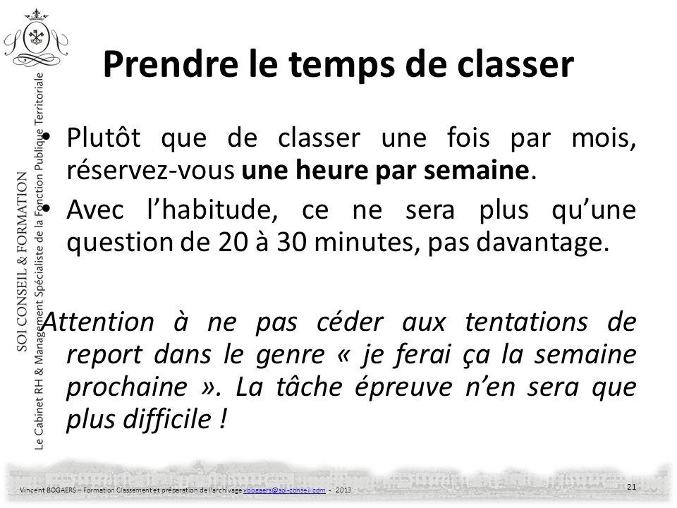 Vincent BOGAERS – Formation Classement et préparation de larchivage vbogaers@soi-conseil.com - 2013vbogaers@soi-conseil.com Prendre le temps de classe