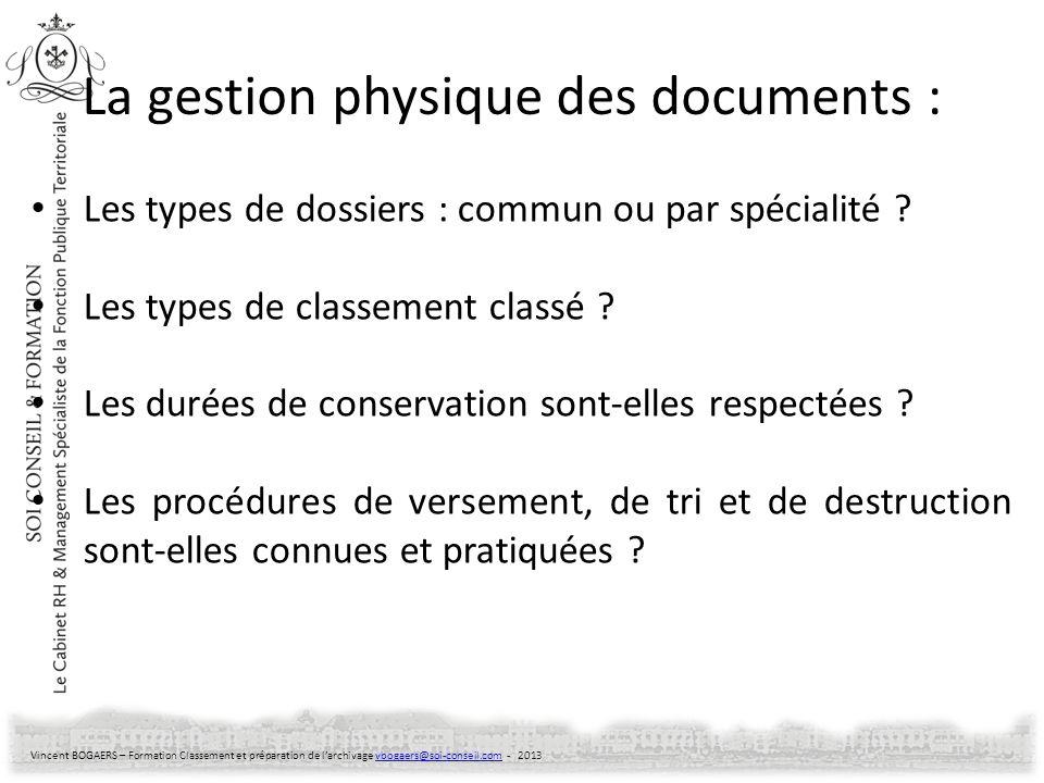 Vincent BOGAERS – Formation Classement et préparation de larchivage vbogaers@soi-conseil.com - 2013vbogaers@soi-conseil.com Les types de dossiers : co