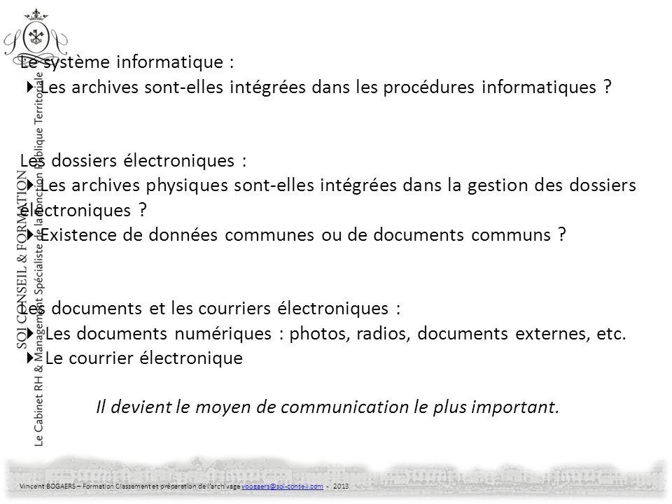 Vincent BOGAERS – Formation Classement et préparation de larchivage vbogaers@soi-conseil.com - 2013vbogaers@soi-conseil.com Le système informatique :